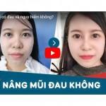[VIDEO] Ý kiến của khách hàng: Tại Kangnam nâng mũi có đau không