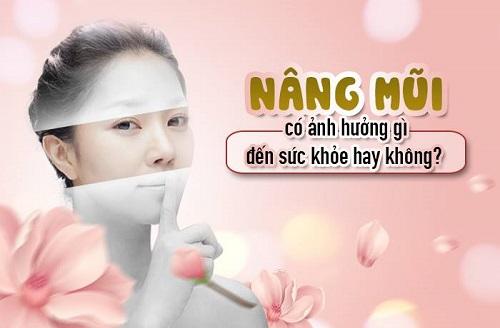 Nâng mũi có ảnh hưởng gì đến sức khỏe không